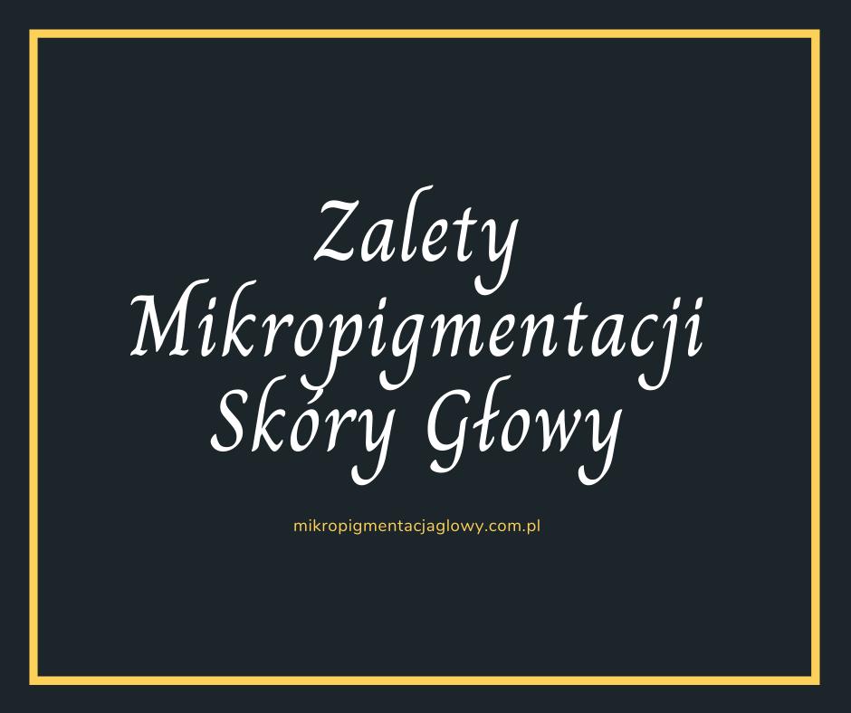 Zalety mikropigmentacji skóry głowy